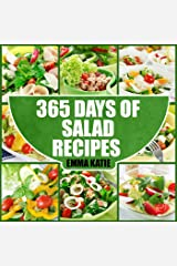 365 Days of Salad Recipes: A Salad Cookbook with Over 365 Salad Recipes & Dressing Salads To Go for Weight Loss and Healthy Lifestyle Kindle Edition
