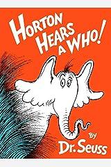 Horton Hears a Who! (Classic Seuss) Kindle Edition