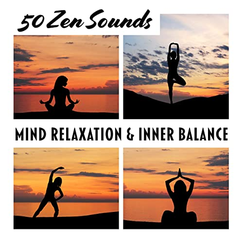 50 Zen Sounds: Mind Relaxation & Inner Balance - Meditation ...
