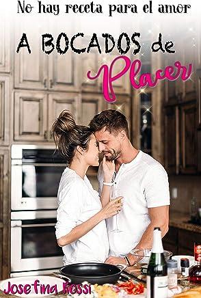 A bocados de Placer: No hay receta para el amor  (Spanish Edition)