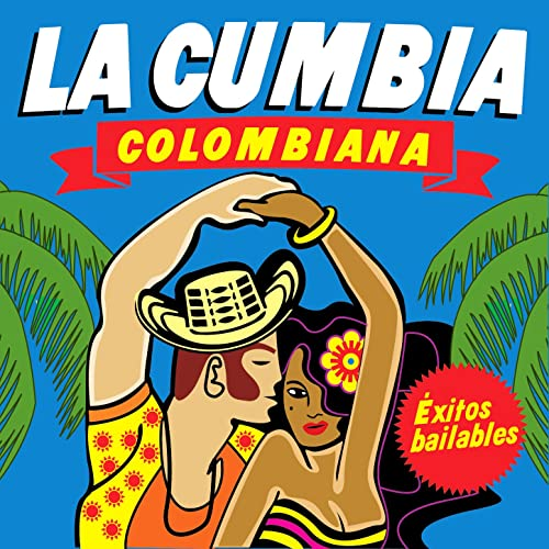 La Cumbia Colombiana  Éxitos Bailables by Various artists on