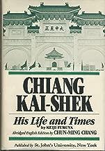 Chiang Kai-Shek: His Life and Times