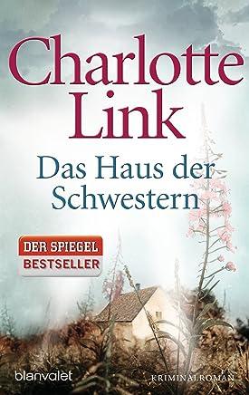 Das Haus der Schwestern Kriinalroan by Charlotte Link