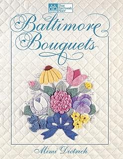 Baltimore Bouquets: Patterns and Techniques for Dimensional Applique