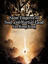 Saint Emperor of Soul and Martial Land: Volume 1