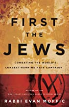 First the Jews: Combating the Worlds Longest-Running Hate Campaign