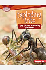 Exploding Ants and Other Amazing Defenses (Searchlight Books ™ — Animal Superpowers) Kindle Edition