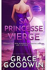 Sa Princesse Vierge (Programme des Épouses Interstellaires: Les Vierges t. 5) Format Kindle