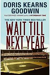 Wait Till Next Year: A Memoir Kindle Edition