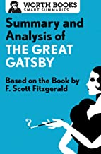 Summary and Analysis of The Great Gatsby: Based on the Book by F. Scott Fitzgerald