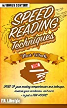SPEED READING: TECHNIQUES THAT WORK: SPEED UP your reading comprehension and technique, improve your academics, and more - in just a FEW HOURS! (
