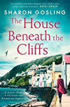 The House Beneath the Cliffs: the most uplifting novel about second chances you'll read this year
