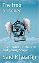 The free prisoner: Read-aloud for children and young people (English Edition)