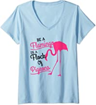 Womens be a flamingo in a world full of pigeons V-Neck T-Shirt