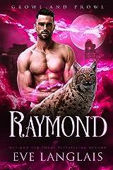 Raymond (Growl and Prowl Book 3) Kindle Edition