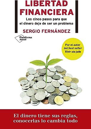 Libertad financiera: Los cinco pasos para que el dinero deje de ser un problema (Spanish Edition)