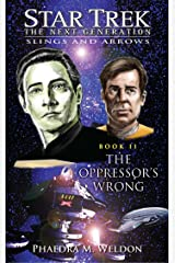 The Oppressor's Wrong: Slings and Arrows #2 (Star Trek: The Next Generation: Slings and Arrows) Kindle Edition