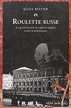 Roulette russe : la guerre secrète des espions anglais contre le Bolchevisme