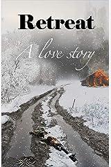 Retreat: A Love Story Kindle Edition