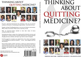 Thinking About Quitting Medicine