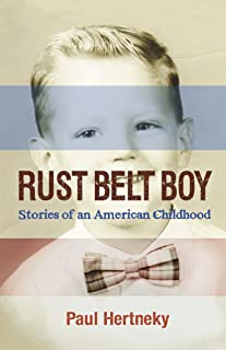 Rust Belt Boy: Stories of an American Childhood