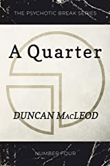 A Quarter (The Psychotic Break Series Book 4) Kindle Edition
