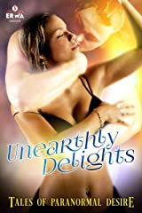 Unearthly Delights: Tales of Paranormal Desire (The ERWA Anthologies Book 1) Kindle Edition