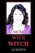 Mom Wife Witch (Witch Knife Book 2)