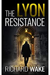 The Lyon Resistance (Alex Kovacs thriller series Book 3) Kindle Edition
