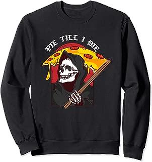Pie Till I Die Funny Pizza I Skull Halloween Sweatshirt