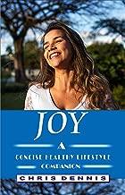 JOY: A CONCISE HEALTHY LIFESTYLE COMPANION