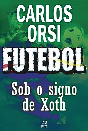 Futebol - Sob o signo de Xoth (Contos do Dragão)
