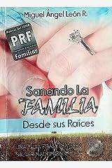 SANANDO LA FAMILIA DESDE SUS RAÍCES: Manual del Líder (Spanish Edition) Kindle Edition
