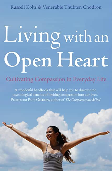Living with an Open Heart: How to Cultivate Compassion in Everyday Life (English Edition)