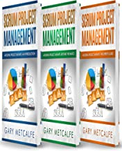 Scrum Project Management: 3 Books in 1: Avoiding Project Mishaps: An Introduction+Beyond the Basics+The Expert's Guide