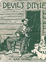 Devil's Ditties Being Stories of rhe Kentucky Mountain People ... With the Songs They Sing.