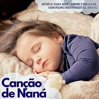 Canção de Naná - Música para Bebê Dormir e Relaxar com Piano Instrumental Suave