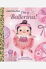 I'm a Ballerina! (Little Golden Book) Kindle Edition