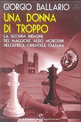 Una donna di troppo: La seconda indagine del maggiore Aldo Morosini nell'Africa orientale italiana (Le indagini del maggiore Aldo Morosini nell'Africa Vol. 2) Formato Kindle
