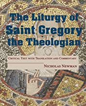 The Liturgy of Saint Gregory the Theologian: Critical Text with Translation and Commentary