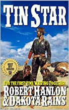 """Tin Star: A Western Adventure From The Author of """"The Gunfighter"""" (Blazing Guns on the Range Western Series Book 1)"""