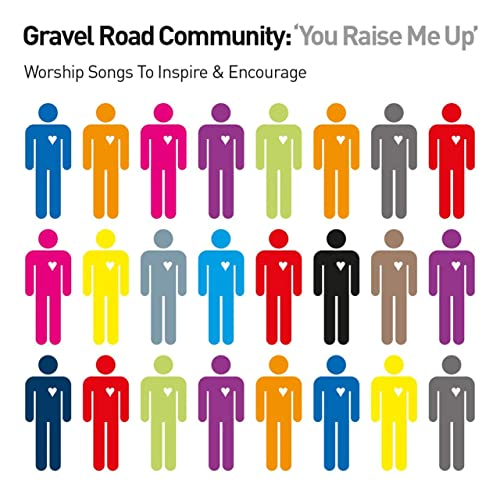 Gravel Road Community - You Raise Me Up 2019
