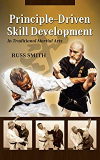 Principle-Driven Skill Development: for Traditional Martial arts