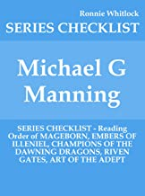 Michael G Manning - SERIES CHECKLIST - Reading Order of MAGEBORN, EMBERS OF ILLENIEL, CHAMPIONS OF THE DAWNING DRAGONS, RIVEN GATES, ART OF THE ADEPT