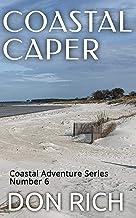 COASTAL CAPER: Coastal Adventure Series Number 6