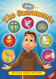 Brother Francis - The Sacraments: The Grace Within God's Gifts