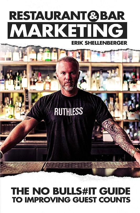 コンベンション間に合わせギャラリーRestaurant & Bar Marketing: The no bulls#it guide to improving guest counts (English Edition)