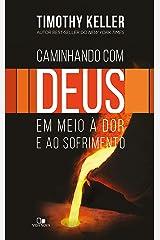Caminhando com Deus em meio à dor e ao sofrimento eBook Kindle