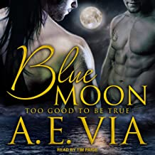 Too Good to Be True: Blue Moon, Book 1