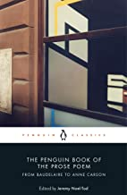 The Penguin Book of the Prose Poem: From Baudelaire to Anne Carson (Penguin Hardback Classics)